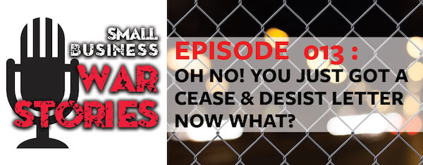 Oh No! You Just Got a Cease and Desist Letter, Now What?