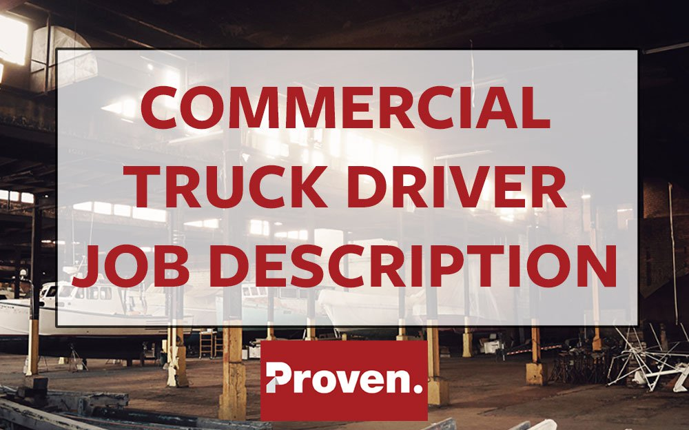 The Perfect Commercial Truck Driver Job Description U2013 Proven