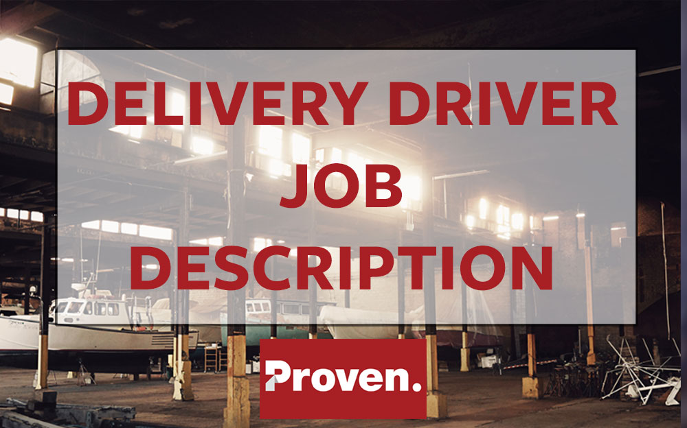 the perfect delivery driver job description proven