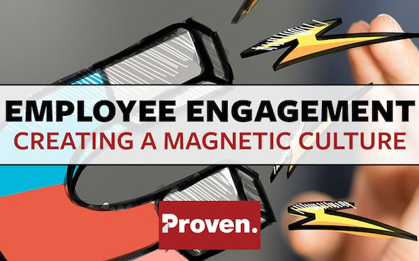 Employee Engagement Ideas: Creating a Magnetic Culture
