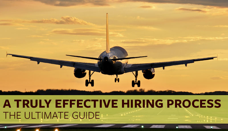 The Ultimate Guide to a Truly Effective Hiring Process
