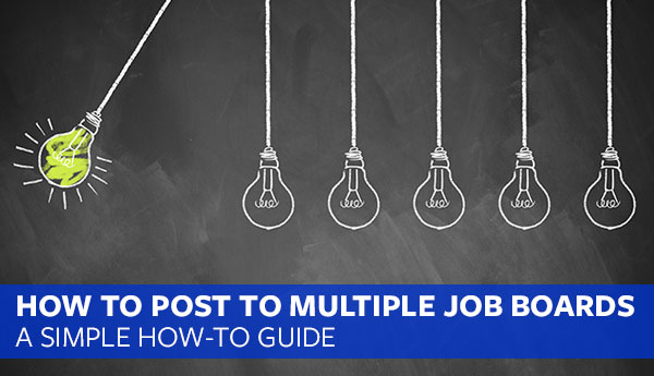 How To Post To Multiple Job Boards (The Definitive Guide) – Proven