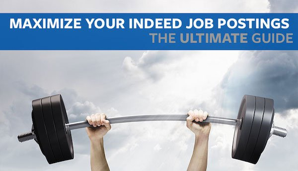 Maximize Your Indeed Job Postings (The Ultimate Guide)