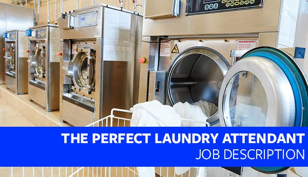 The Perfect Laundry Attendant Job Description