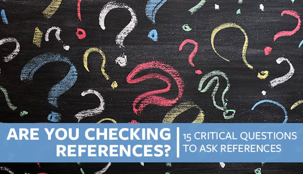 are you checking references   15 critical questions to ask