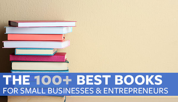 the 100 best books for small businesses and entrepreneurs proven