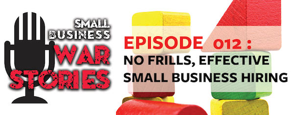 No Frills, Effective Small Business Hiring