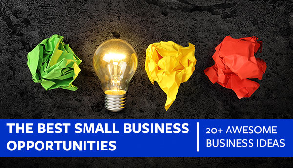 The Best Small Business Opportunities (20+ Awesome Business Ideas)