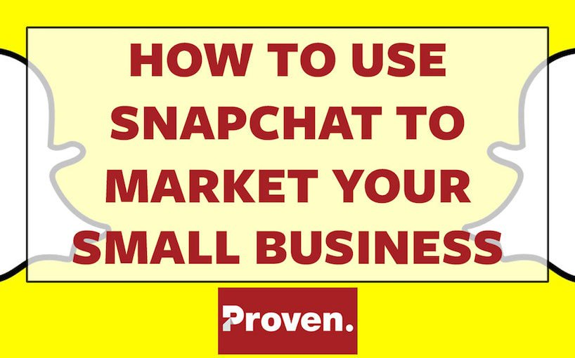 Snapchat Marketing: How to Use Snapchat to Market your Small Business!