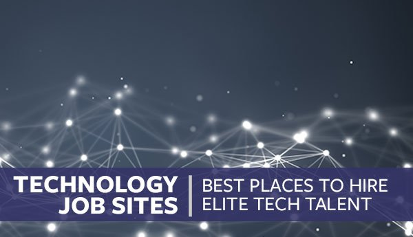 Technology Job Sites | Best Places To Hire Tech Talent