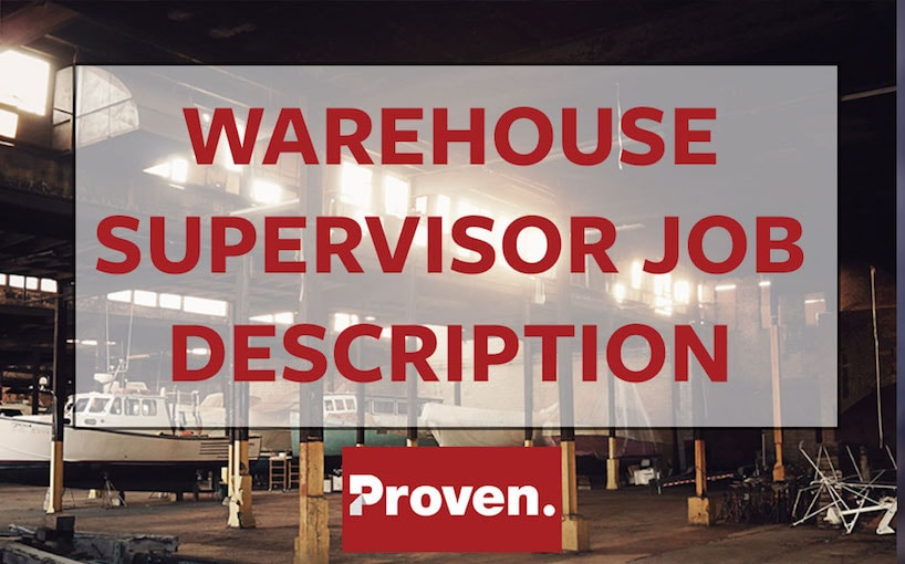 The Perfect Warehouse Supervisor Job Description – Proven