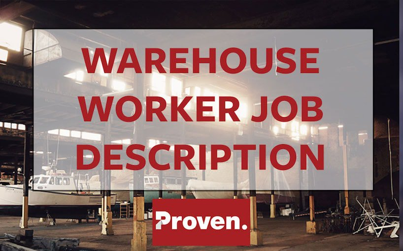 The Perfect Warehouse Worker Job Description U2013 Proven