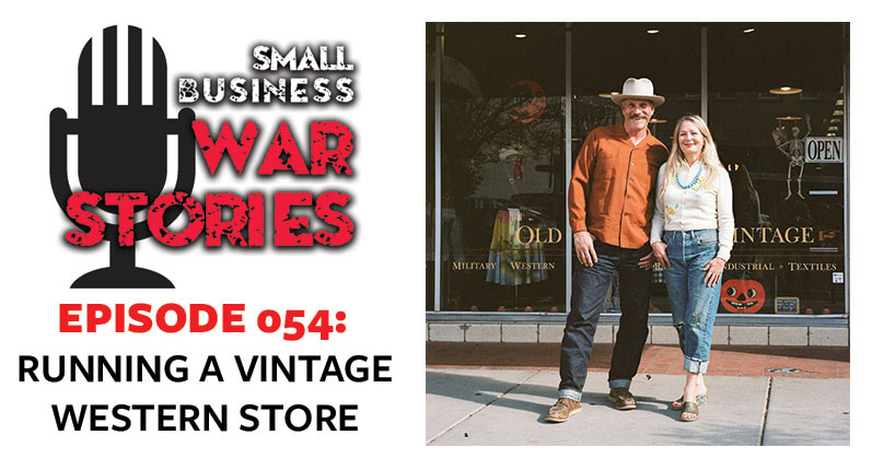 Running A Vintage Western Store | Tom and Carrie Dragt